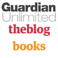 The Guardian Unlimited Books Blog