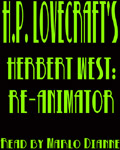 Herbert West: Re-Animator by H.P. Lovecraft