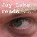 Jay Lake Reads… Lakeshore podcast