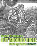 Science Fiction Short Story - Out Around Rigel by Robert H. Wilson