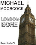 London Bone by Michael Moorcock