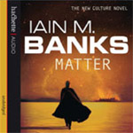 Science Fiction Audiobook - Matter by Iain M. Banks