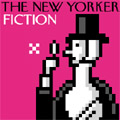 Fiction (from the New Yorker) Podcast
