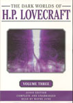 Horror Audiobooks - The Dark Worlds of H.P. Lovecraft, Volume 3