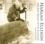 On the Road with Harlan Ellison, Volume 3