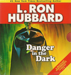 Danger in the Dark by L. Ron Hubbard