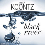 Audible - Black River by Dean Koontz