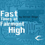 Audible Frontiers - Fast Times At Fairmont High by Vernor Vinge