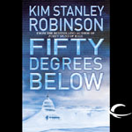 Audible Frontiers - Fifty Degrees Below by Kim Stanley Robinson