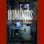 Hominids: The Neanderthal Parallax, Book 1 by Robert J. Sawyer