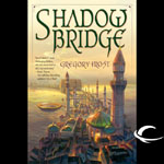 Audible Frontiers - Shadow Bridge by Gregory Frost