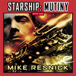 Starship: Mutiny, Book 1 by Mike Resnick