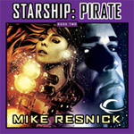 Starship: Pirate, Book 2 by Mike Resnick