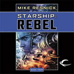 Audible Frontiers - Starship: Rebel, Book 4 by Mike Resick
