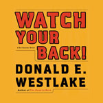 BBC Audiobooks America (via Audible.com) - Watch Your Back by Donald E. Westlake