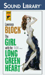 BBC Audiobooks America - The Girl With The Long Green Heart by Lawrence Block