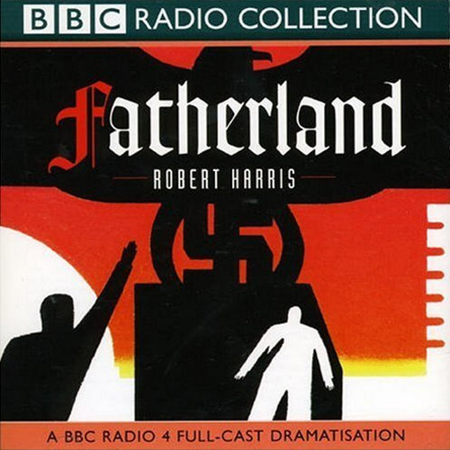 BBC Radio 7 and Radio 4: Fatherland and You're Entering The Twilight