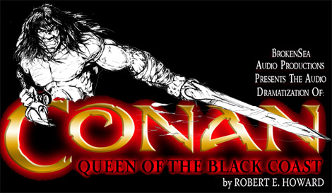 AUDIO DRAMA - Robert E. Howard's Queen Of The Black Coast