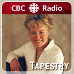 CBC Radio One - Tapestry with Mary Hynes