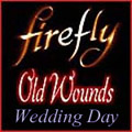 Firefly: Old Wounds - Wedding Day