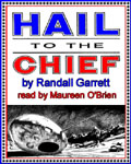 Science Fiction Audiobook - Hail To The Chief by Randall Garrett