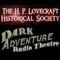 "The H.P. Lovecraft Historical Society's ""Dark Adventure Radio Theatre"""