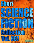 LibriVox Short Science Fiction Stories Collection #007