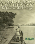 LibriVox Fantasy Audiobook - A House-Boat On The Styx by John Kendrick Bangs