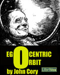 LibriVox Science Fiction Short Story - Egocentric Orbit by John Cory