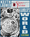 LibriVox Science Fiction Short Story - Gambler's World by Keith Laumer