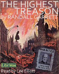 LibriVox Science Fiction Audiobook - The Highest Treason by Randall Garrett