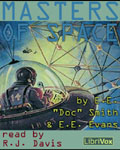 "LibriVox Science Fiction Audiobook - Masters Of Space by E. E. ""Doc"" Smith and Edward Everett Evans"