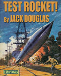 LibriVox Science Fiction Short Story - Test Rocket by Jack Douglas
