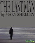 LibriVox Science Fiction Audiobook - The Last Man by Mary Shelley