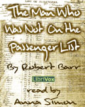 LibriVox Fantasy - The Man Who Was Not On The Passenger List by Robert Barr