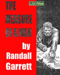 LibriVox Science Fiction Short Story - The Measure Of A Man by Randall Garrett