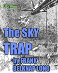 LibriVox Science Fiction Short Story - The Sky Trap by Frank Belknap Long