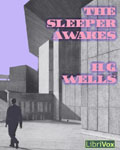 LibriVox Science Fiction - The Sleeper Awakes by H.G. Wells