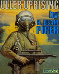 LibriVox Science Fiction Audiobook - Uller Uprising by H. Beam Piper