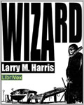 LibriVox science fiction - Wizard by Larry M. Harris
