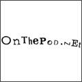 OnThePod.net podcast