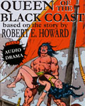 Broken Sea Audio Productions AUDIO DRAMA - Queen Of The Black Coast based on the story by Robert E. Howard (original art by John Bucema and Ernie Chan)