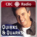 CBC Radio One - Quirks and Quarks Podcast