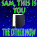 'Sam, This Is You' and 'The Other Now' by Murray Leinster