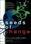 Seeds Of Change edited by John Joseph Adams