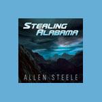 Stealing Alabama by Allen Steele