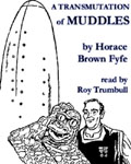 Story Speiler Science Fiction - A Transmutation Of Muddles by Horace B. Fyfe