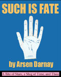 Such is Fate by Arsen Darnay