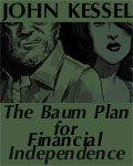 The Baum Plan For Financial Independence by John Kessel