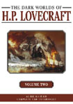 The Dark Worlds Of H.P. Lovecraft Volume 2